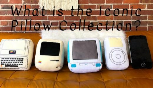 """ア◯プル との思い出を枕にして夢を見たい! """"The Iconic Pillow Collection"""" とは?"""